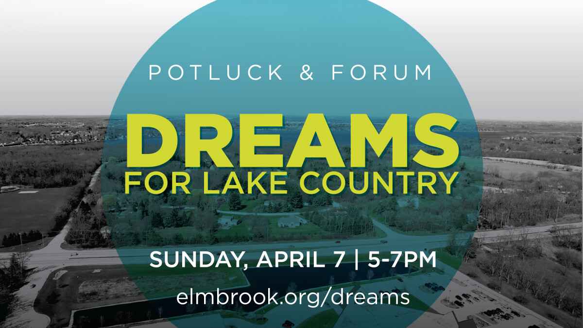 Dreams for Lake Country   Potluck and Forum